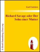 Richard Savage, Sohn einer Mutter